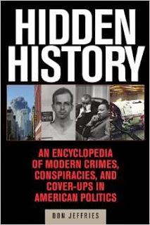 http://www.amazon.com/Hidden-History-Conspiracies-Cover-Ups-American/dp/1629144843