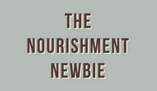 The Journey of a Nourishment Newbie