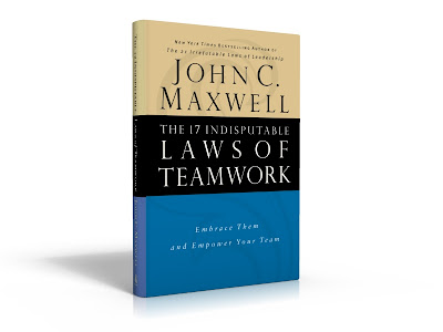 17 Indisputable Laws of Teamwork - John C. Maxwell