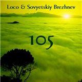 Loco & Sovyetskiy Brezhnev / 105 (SBJ-003)