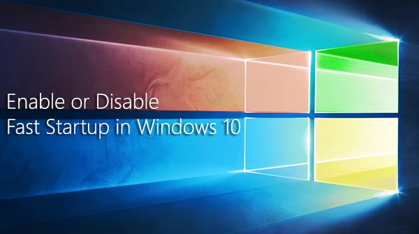 How to Enable Fast Startup in Windows 10
