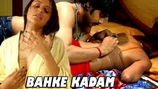 Hot Hindi Movie 'Bahke Kadam' Watch Online