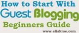 How to Start With Guest Blogging - Beginners Guide