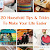 20 Household Tips & Tricks To Make Your Life Easier