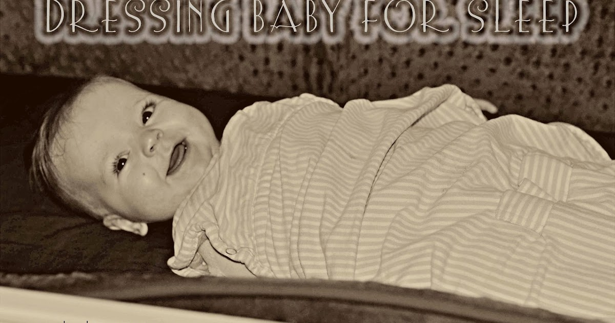 Dressing Baby for Sleeping - Chronicles of a Babywise Mom