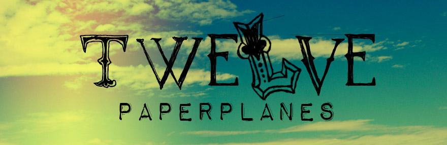 Twelve Paperplanes