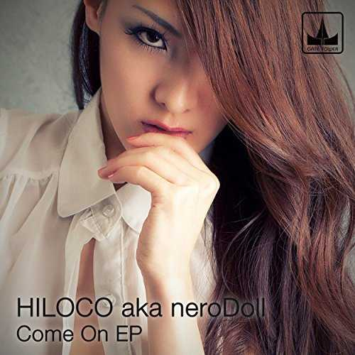 [Single] HILOCO aka neroDoll – Come On (2015.05.20/MP3/RAR)