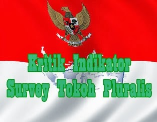 kritik terhadap 6 indikator survey tokoh pluralis Indonesia