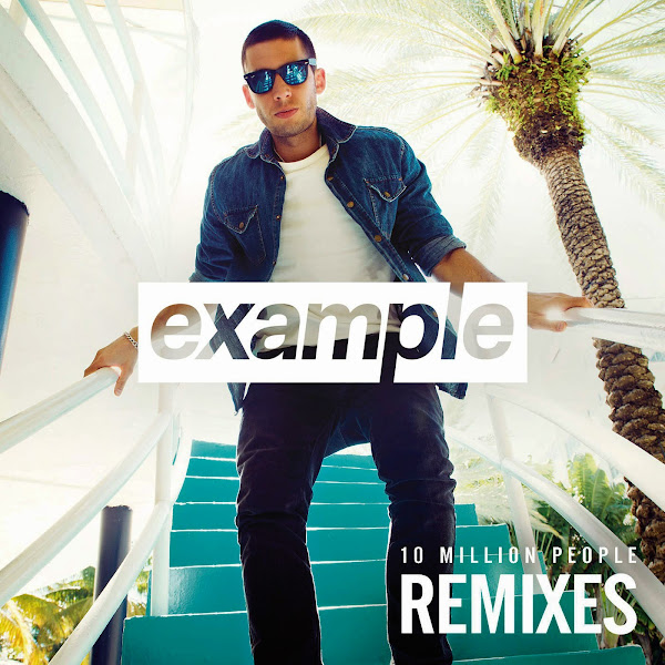 Example - 10 Million People (Remixes) - EP Cover
