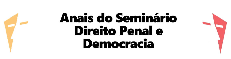 Anais do Seminário de Direito Penal e Democracia