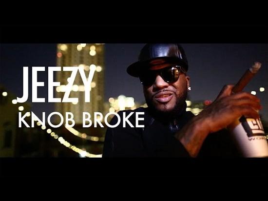 Jeezy - Knob Broke [Vídeo]