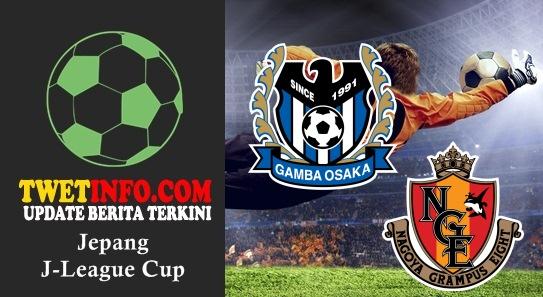 Prediksi Gamba Osaka vs Nagoya Grampus, JLeague Cup 02-09-2015