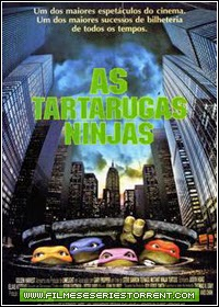 As Tartarugas Ninjas Torrent Dublado (1990)