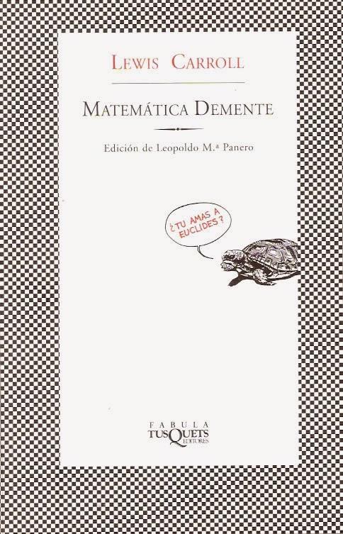 """matemática demente"" - Lewis Carroll"