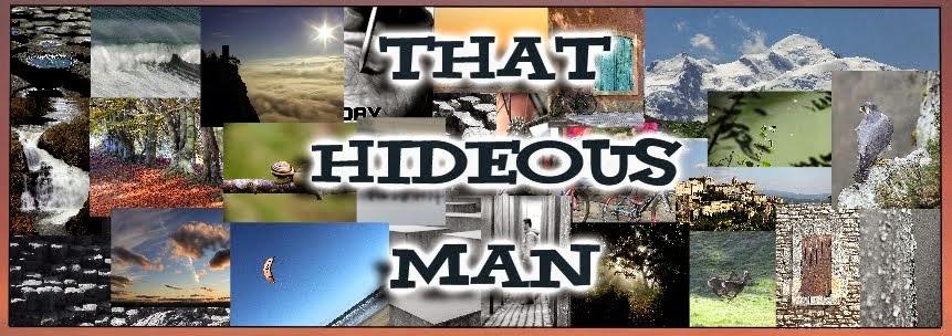 That Hideous Man