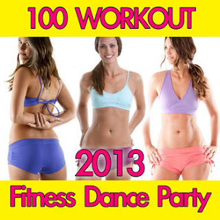 100 Workout Fitness Dance Party 2013 – 2013