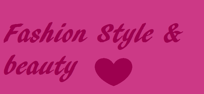 Fashion Style & Beauty