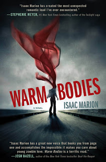 warm Warm Bodies   Isaac Marion