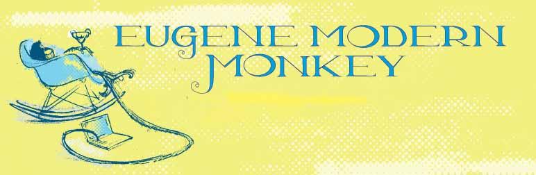 Eugene Modern Monkey