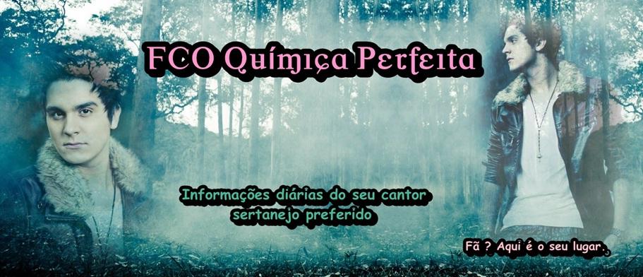 FCO Química Perfeita | Informações diárias do seu cantor preferido.
