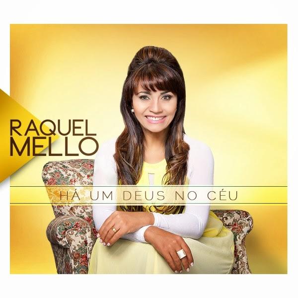 Raquel Mello - H� um Deus No C�u 2014