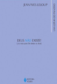 DEUS NAO EXISTE!: EU REZO PARA ELE TODOS OS DIAS - UMA RELEITURA DO PAI-NOSSO - Jean-Yves Leloup