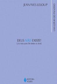DEUS NAO EXISTE!: EU REZO PARA ELE TODOS OS DIAS - UMA RELEITURA DO PAI-NOSSO - Jean-Yves Leloup