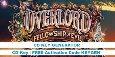 Overlord: Fellowship of Evil Cd Key Generator