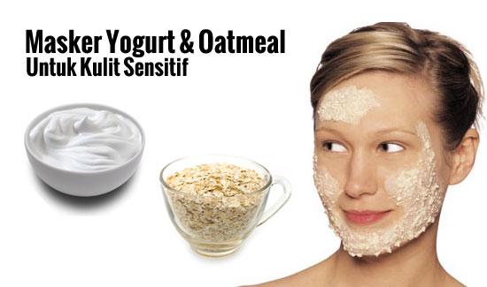 nembino masker yogurt dan oatmeal untuk kulit sensitif