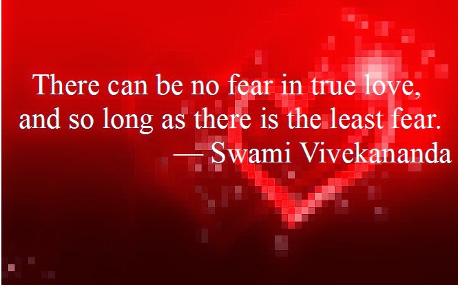 There can be no fear in true love, and so long as there is the least fear.