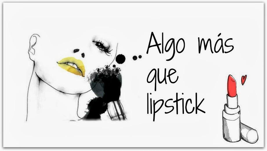 Algo más que Lipstick