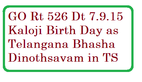 Telangana Basha Dinothsavam | Kaloji Birth Day September 9 Celebrate as Telangana Basha Dinothsavam | Govt of Telangana has declred official Telangana Basha Dinothsavam. G.O.Rt.No.526 Dt:7-9-2015 Conduct of Sri Kaloji Narayana Rao Birthday as TELANGANA BASHA DINOSTAVAM on 9th September Orders-issued go-rt-526-kaloji-birthday-as-telangana-basha-dinothsavam-celebrations
