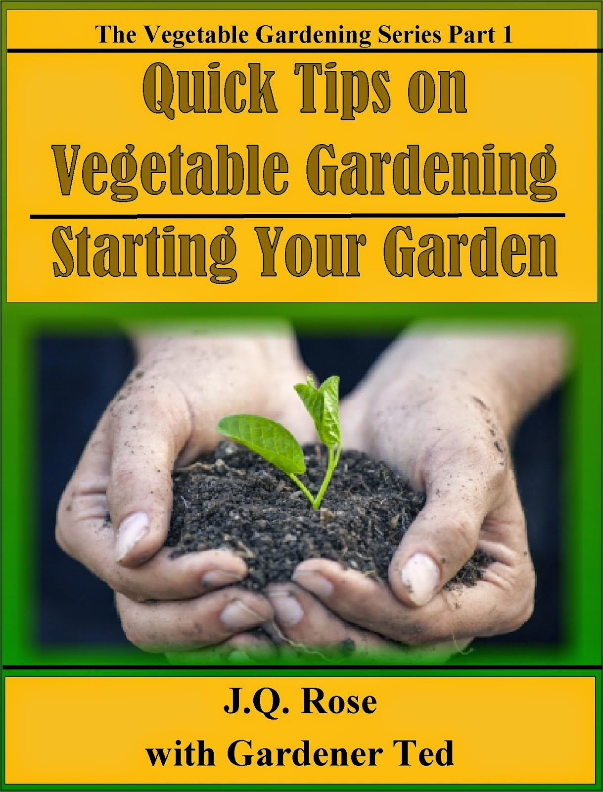 Quick Tips on Vegetable Gardening