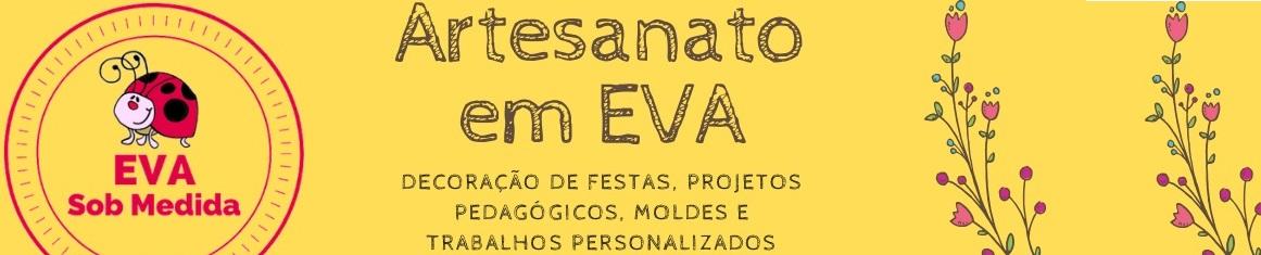 EVA Sob Medida - Artesanato e Moldes