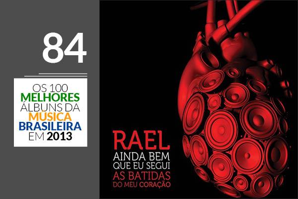 Rael - Ainda Bem Que Eu Segui As Batidas do Meu Coração