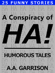 A Conspiracy of HA!: Humorous Tales