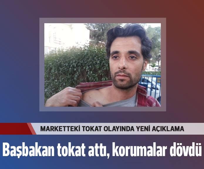 """Marketteki tokat olayında yeni açıklama: """"Başbakan tokat attı, korumalar dövdü"""""""