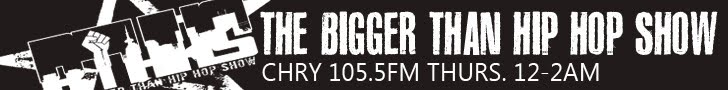 Bigger Than Hip Hop Show, CHRY 105.5 fm