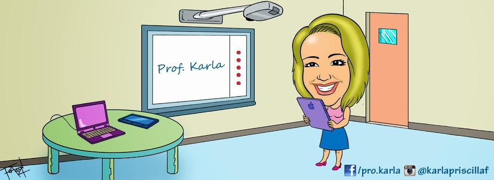 Informática na Educação - Profª Karla Priscilla