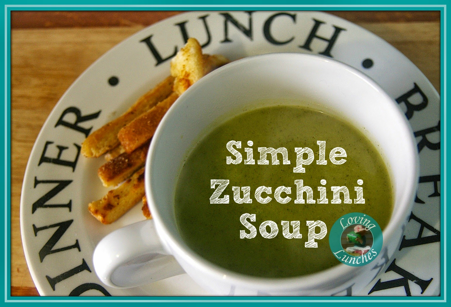 Loving Lunches: Simple Zucchini Soup