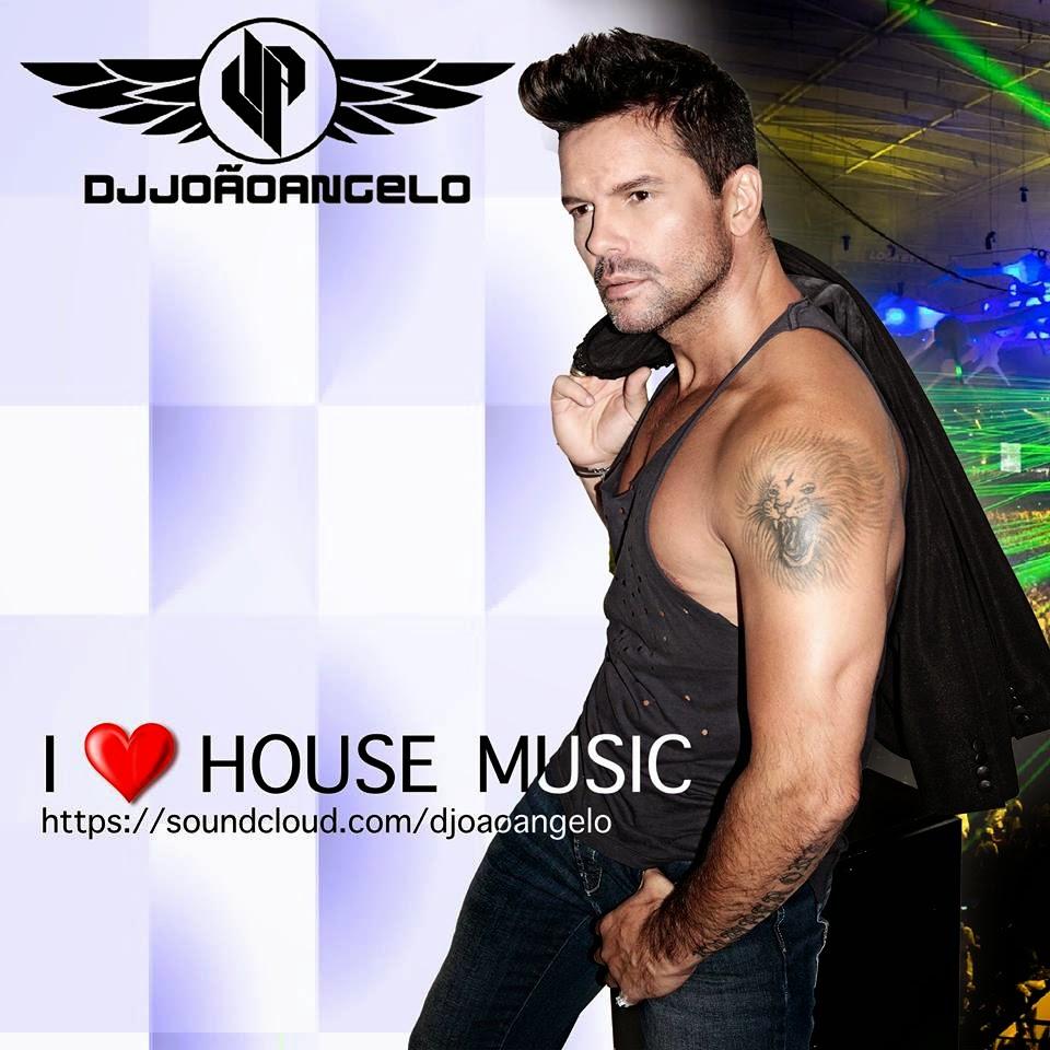 DJ João Angelo - I LOVE HOUSE MUSIC