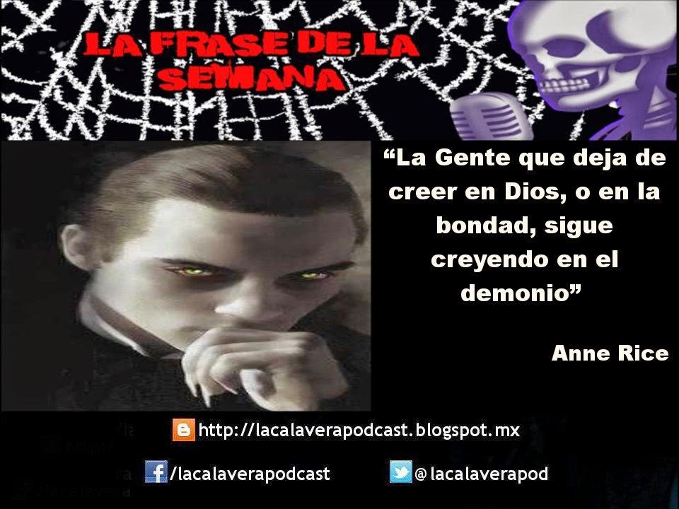 La frase de la semana!!! En esta ocasión por parte de Anne Rice, famosa escritora estadounidense de libros góticos y crónicas vampíricas.