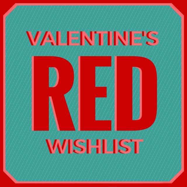 Valentine's Red Wishlist