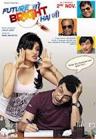 Future To Bright Hai Ji - Bollywood Movie
