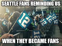 seattle fans reminding us when they became fans