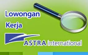 Lowongan Kerja Terbaru PT Astra International, Tbk Tahun 2015