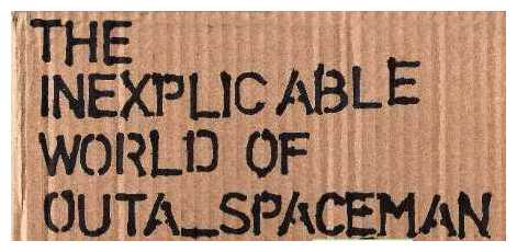 The Inexplicable World of Outa_Spaceman...