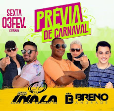 PRÉVIA DE CARNAVAL - Art Chopperia, dia 03/Fev., às 21h, BANDA INALA e BRENO ANDRADE