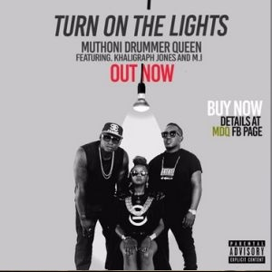 Download Turn On The Lights By Muthoni Ft M.I & Khaligraph Jones