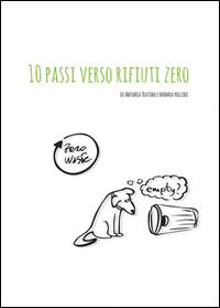 ABBIAMO PUBBLICATO ANCHE I 10 passi verso rifiuti zero